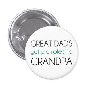 Great Dads Get Promoted To Grandpa 3 Cm Round Badge