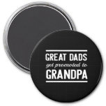 Great Dads Get Promoted To Grandpa 7.5 Cm Round Magnet