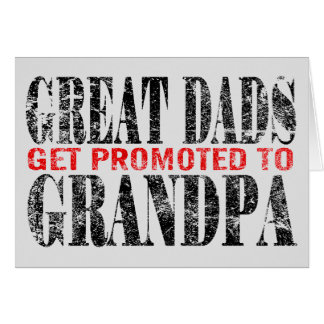 Great Dads get promoted to Grandpa Card