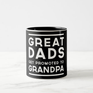 Great Dads Get Promoted To Grandpa Coffee Mugs