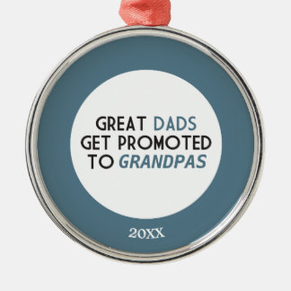 Great Dads Get Promoted to Grandpas Christmas Ornament