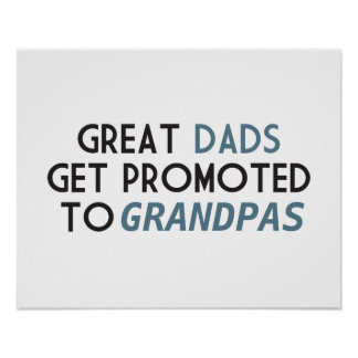 Great Dads Get Promoted to Grandpas Poster