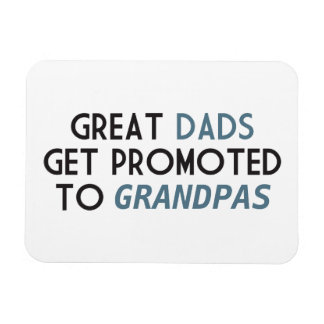 Great Dads Get Promoted to Grandpas Rectangular Photo Magnet