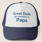 Great Dads Get Promoted To Papa Hat