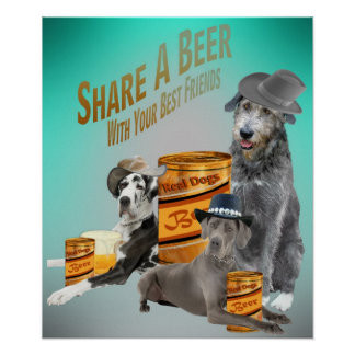 Great Dane Irish Wolfhound Shares A Beer Poster