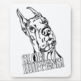 Great Dane Slop Happens BW Mouse Pad