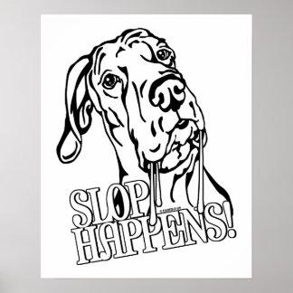Great Dane Slop Happens BW UC Poster