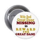 Great Dane & Wife Missing Reward For Great Dane Pinback Button
