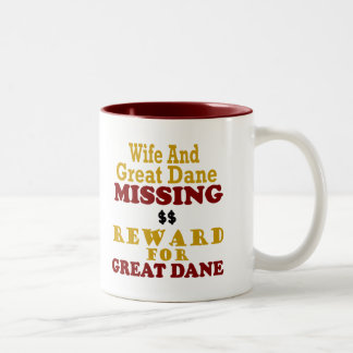 Great Dane & Wife Missing Reward For Great Dane Two-Tone Coffee Mug