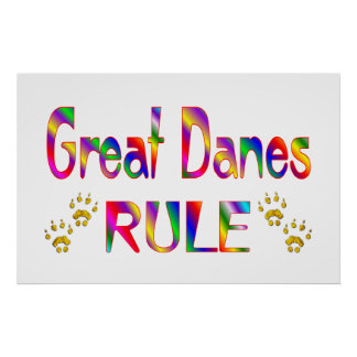 Great Danes Rule Poster