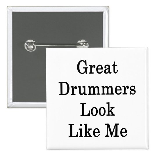 Great Drummers Look Like Me 15 Cm Square Badge