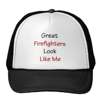Great Firefighters Look Like Me Cap