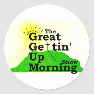 Great Gettin Up Morning Classic Round Sticker