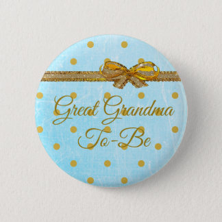 Great Grandma To Be Baby Shower Blue & Gold Button