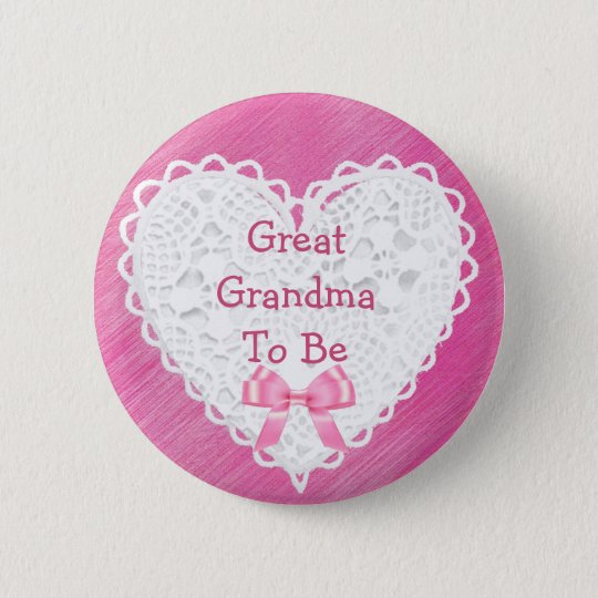 Great Grandma to be Pink Lacy Baby Shower Button
