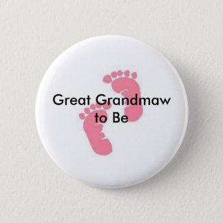 Great Grandmaw to be 6 Cm Round Badge