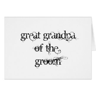 Great Grandpa of the Groom Greeting Cards