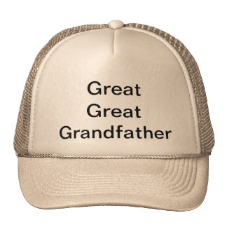 """Great Great Grandfather"" Trucker Hat"