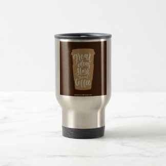 Great Ideas start with great coffee Travelers Mug