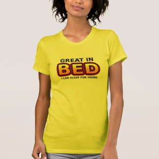 Great In Bed Tshirt