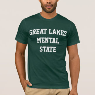 GREAT LAKES MENTAL STATE T-Shirt
