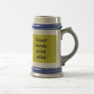 Great minds drink alike beer steins
