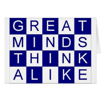 Great Minds Think Alike Greeting Card