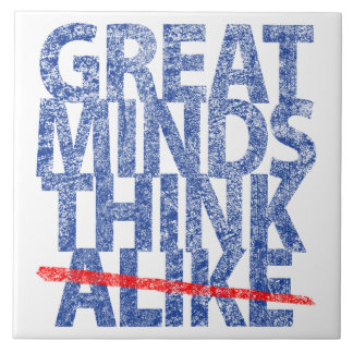 Great Minds Think Alike Large Square Tile