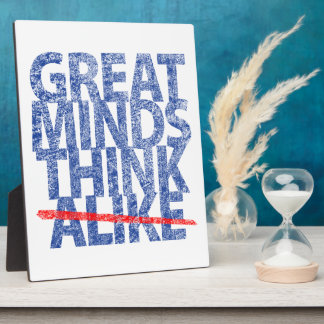Great Minds Think Alike Photo Plaque