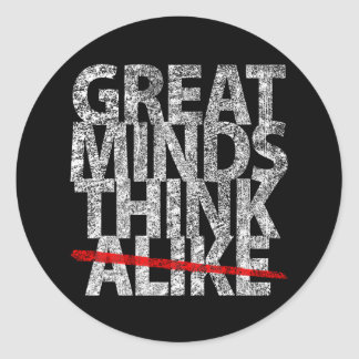 Great Minds Think Alike Round Sticker