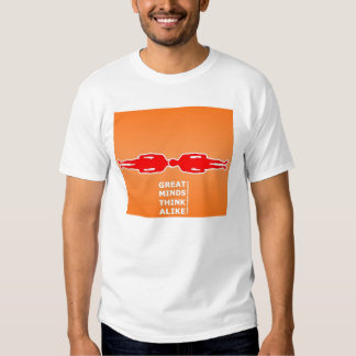 Great minds think alike t-shirts