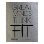 Great Minds Think Fit Poster in Steel