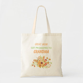 Great Mom get promoted to Grandma Budget Tote Bag