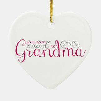 Great Moms Get Promoted to Grandma Ceramic Heart Decoration