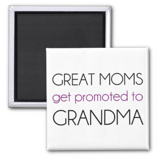Great Moms Get Promoted To Grandma Magnet