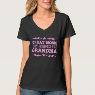 Great Moms Get Promoted To Grandma T Shirts