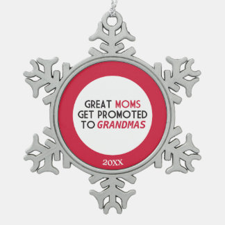 Great Moms Get Promoted to Grandmas Snowflake Pewter Christmas Ornament