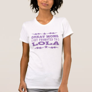 Great Moms Get Promoted To Lola Shirts