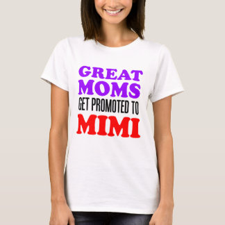 Great Moms Promoted To Mimi T-Shirt