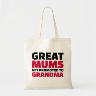Great mums get promoted to Grandma Budget Tote Bag