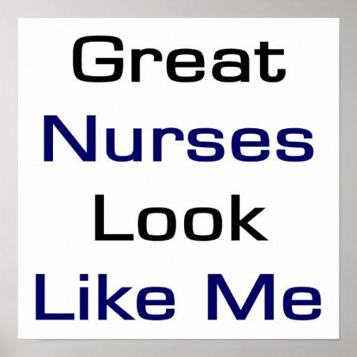 Great Nurses Look Like Me Poster