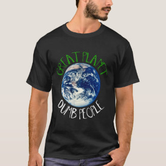 Great Planet - Dumb People T-shirt