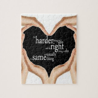 Great Quote puzzle!! The harder thing to do... Jigsaw Puzzle