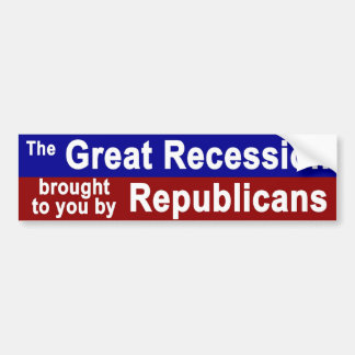 Great Recession 1 Bumper Sticker