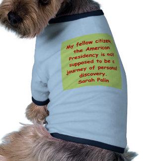 great Sarah Palin quote Dog Clothes