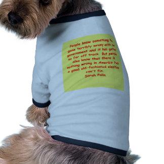 great Sarah Palin quote Doggie Tee Shirt