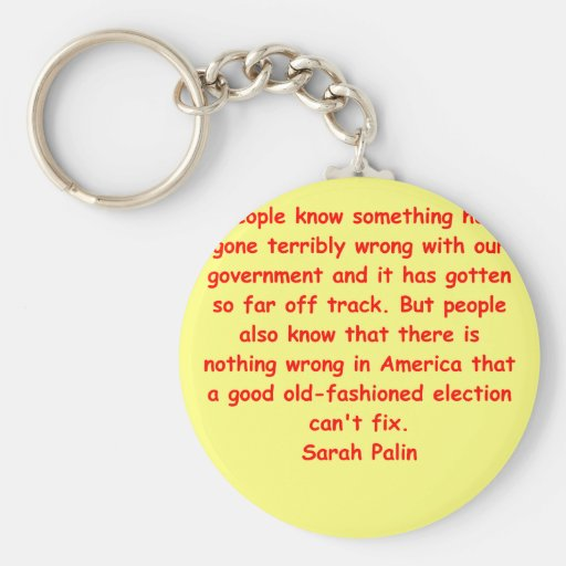 great Sarah Palin quote Key Chain