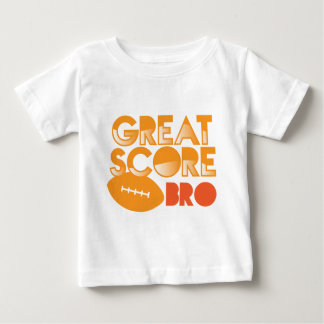 Great Score Bro! with Football Baby T-Shirt