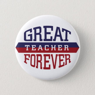 Great Teacher Forever 6 Cm Round Badge