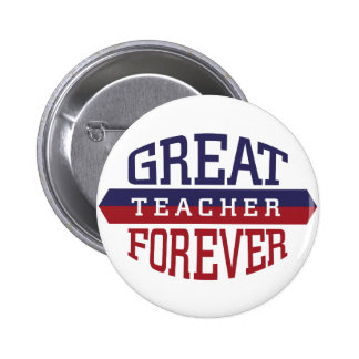 Great Teacher Forever 6 Cm Round Badge